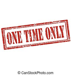 One Time Only-stamp - Grunge rubber stamp with text One Time...