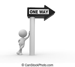 """3d people - man, person with road sign and word """"ONE WAY"""""""
