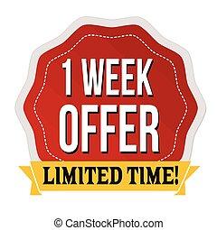 One week offer  label or sticker