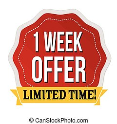 One week offer label or sticker on white background, vector ...