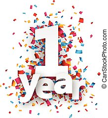 One year paper confetti sign. - One year paper sign over...