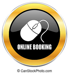 Online booking black web icon with golden border isolated on white background. Round glossy button.