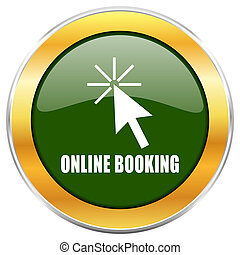 Online booking green glossy round icon with golden chrome metallic border isolated on white background for web and mobile apps designers.