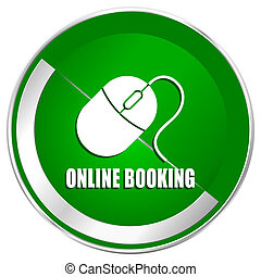 Online booking silver metallic border green web icon for mobile apps and internet.