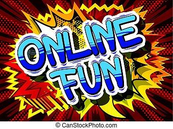 Online Fun - Comic book style word.