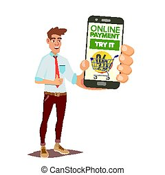 Online Payment Vector. Smiling Man Showing Smart Phone With Payments Application. Internet Banking Concept. Isolated Flat Cartoon Illustration