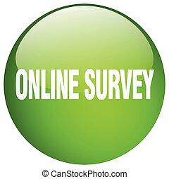 online survey green round gel isolated push button
