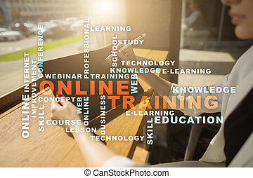 Online training on the virtual screen. Education concept. Words cloud.