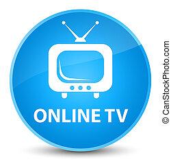 Online tv elegant cyan blue round button