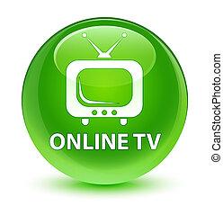 Online tv glassy green round button