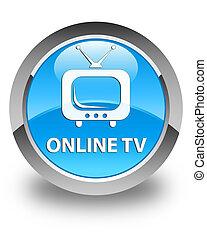 Online tv glossy cyan blue round button