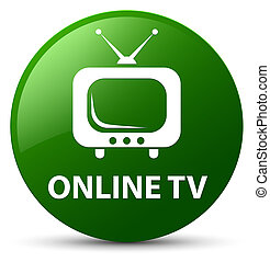 Online tv green round button