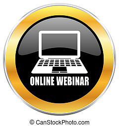 Online webinar black web icon with golden border isolated on white background. Round glossy button.