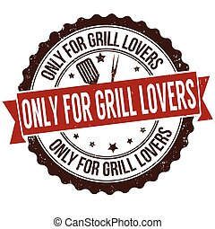 Only for grill lovers grunge rubber stamp