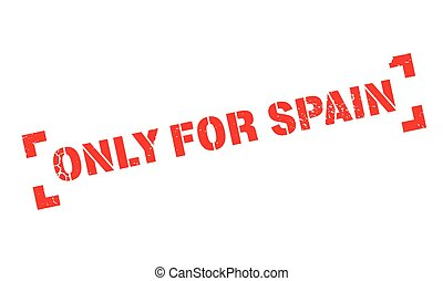 Only For Spain rubber stamp. Grunge design with dust...