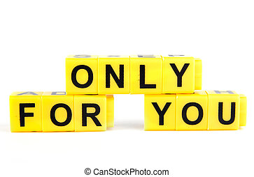 An image of yellow blocks with words ''only for you'' on them