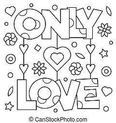 Only love. Coloring page. Vector illustration.