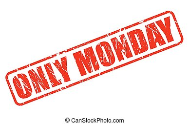 ONLY MONDAY red stamp text