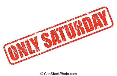 ONLY SATURDAY red stamp text