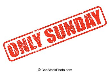 ONLY SUNDAY red stamp text
