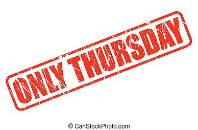 ONLY THURSDAY red stamp text