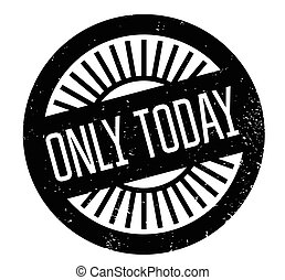 Only Today rubber stamp. Grunge design with dust scratches. Effects can be easily removed for a clean, crisp look. Color is easily changed.