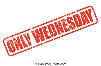 ONLY WEDNESDAY red stamp text