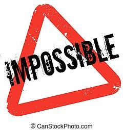 onmogelijk, rubberstempel