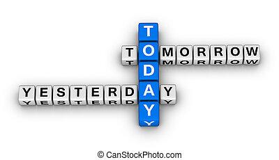 ontem, hoje, amanhã