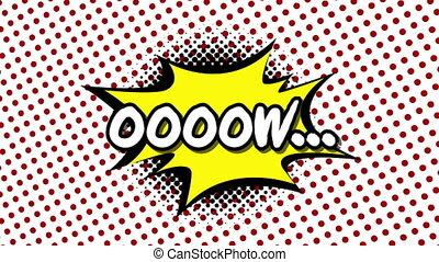 oooow - word in speech balloon in comic style animation, 4K...