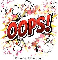 Oops - Comic book style word. - Oops - Comic book style word...