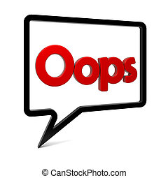 Oops! - Speech bubble with OOPS text isolated on white. Part...