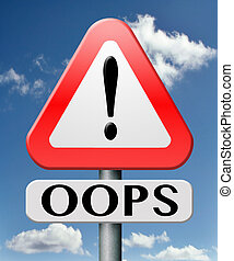 oops error or mistake making mistakes or failures fail ...