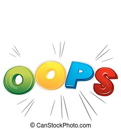 oops - illustration of oops on white background