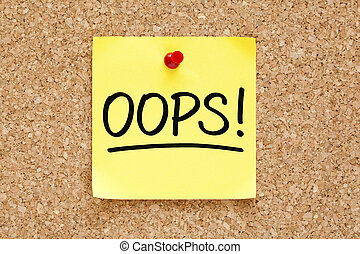 Oops Sticky Note - Oops! on yellow sticky note pinned with...