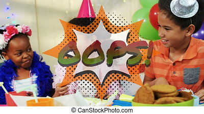 Oops text on speech bubble against kids at a birthday party...
