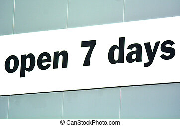 Open 7 Days a week sign and symbol background.