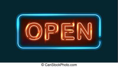 Open neon sign.