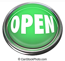 A round green button in metal and light reading Open to encourage you to press and open a file or program, or telling you that a store, business or building has opened for you