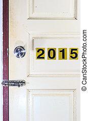 open the old 2014 door to new life in 2015