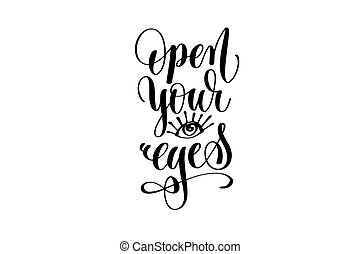 open your eyes hand lettering inscription positive quote