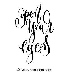 open your eyes - hand lettering text positive quote, motivation