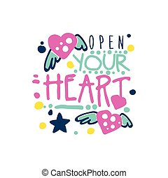 Open your heart positive slogan, hand written lettering motivational quote colorful vector Illustration