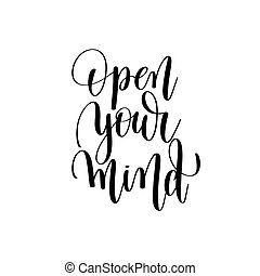 open your mind black and white positive quote