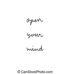 Open your mind hand drawn lettering