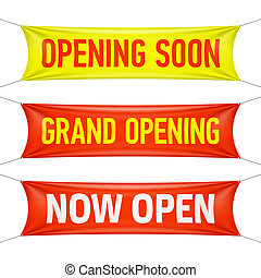 Opening Soon, Grand Opening and Now Open banners