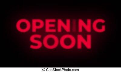 Opening Soon Text Flickering Display Promotional Loop. - ...