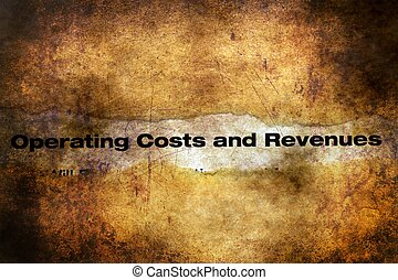 Operating costs and revenues grunge concept