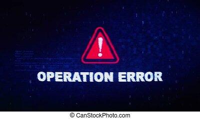 Operation Error Text Digital Noise Twitch Glitch Distortion...