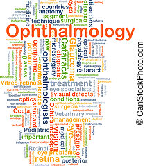 Background concept wordcloud illustration of ophthalmology